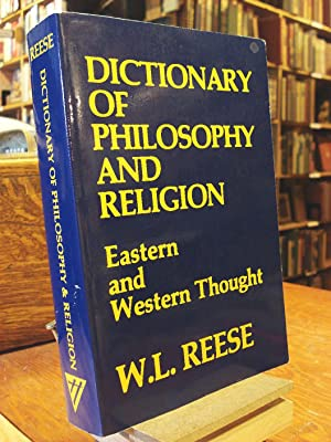 Dictionary of Philosophy and Religion: Eastern and: Reese, William L.