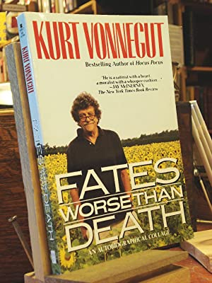 Fates Worse Than Death: An Autobiographical Collage: Vonnegut, Kurt Jr.