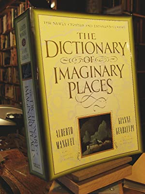 Dictionary of Imaginary Places: The Newly Updated: Manguel, Alberto;Guadalupi, Gianni