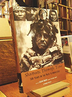 Shamans Through Time: Narby, Jeremy &