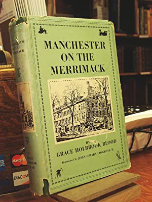 Manchester on the Merrimack: the Story of: Blood, Grace Holbrook