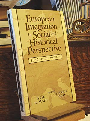 European Integration in Social and Historical Perspective: Klausen, Jytte &