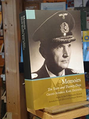 Memoirs: Ten Years and Twenty Days: Doenitz, Admiral Karl