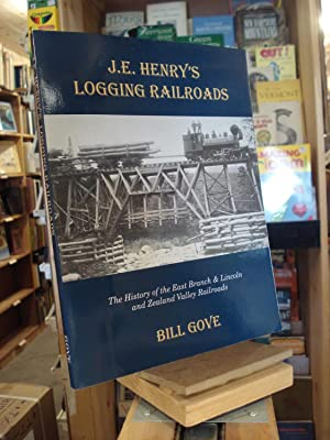 J. E. Henry's Logging Railroads: Bill Gove