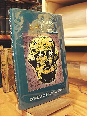 Homer's Blind Audience: An Essay on the: Price, Roberto S.