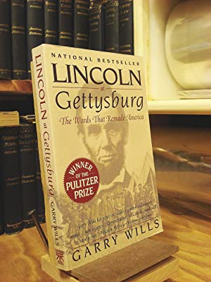 Lincoln at Gettysburg: The Words That Remade: Wills, Garry