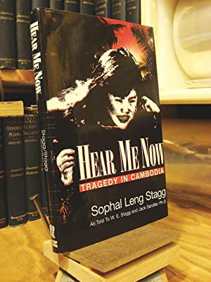 Hear Me Now: Tragedy in Cambodia: Stagg, Sophal Leng;
