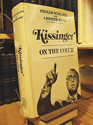 Kissinger on the Couch: Schlafly, Phyllis; Ward,