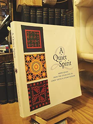 A Quiet Spirit: Amish Quilts from the: Kraybill, Donald B.;Herr,