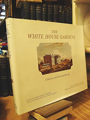 The White House Gardens: A History and: Kramer, Frederick L.;Goodrich,