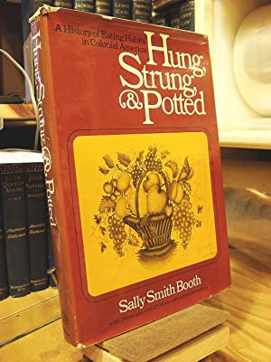 Hung, Strung, and Potted: A History of: Booth, Sally