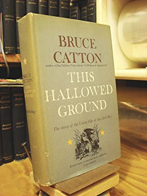 This Hallowed Ground: The Story of the: Catton, Bruce