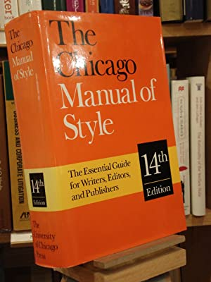 The Chicago Manual of Style: The Essential Guide for Writers, Editors, and Publishers (14th Edition)