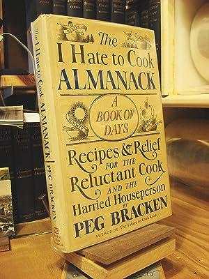 The I Hate to Cook Almanack: A: Bracken, Peg