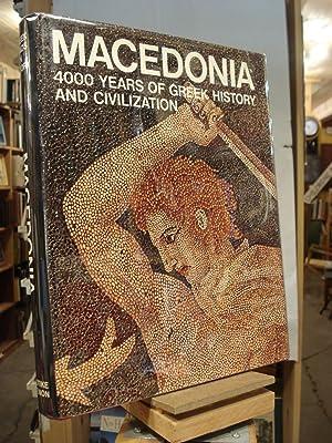 Macedonia: 4000 years of Greek History and: Sakellariou, M. B.,