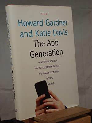 The App Generation: How Today¿s Youth Navigate: Howard Gardner; Katie