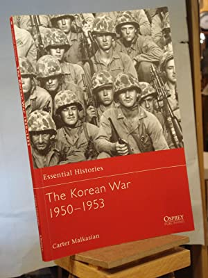 The Korean War 1950 - 1953 (Essential: Carter Malkasian