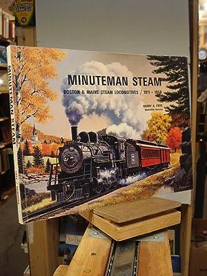 Minuteman steam: Boston & Maine steam locomotives,: Harry A Frye