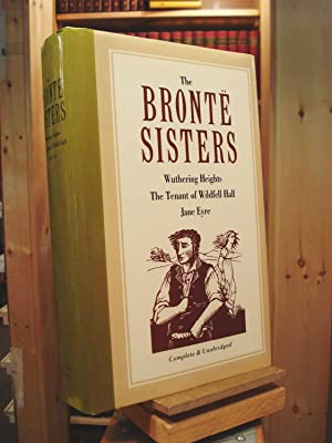 Bronte Sisters: Wuthering Heights / The Tenant: Emily Bronte; Anne