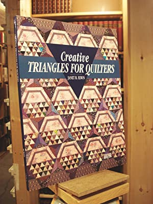 Creative Triangles for Quilters (Contemporary Quilting Series): Janet B. Elwin