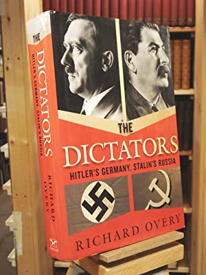 The Dictators: Hitler's Germany and Stalin's Russia: Richard Overy
