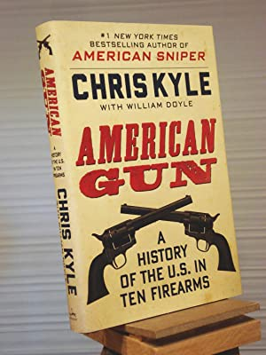 American Gun: A History of the U.S.: Chris Kyle; William