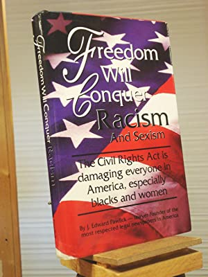 Freedom Will Conquer Racism and Sexism: The: J. Edward Pawlick