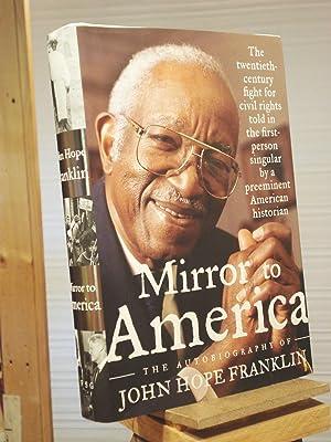 Mirror to America: The Autobiography of John: John Hope Franklin