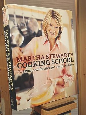 Martha Stewart's Cooking School: Lessons and Recipes: Martha Stewart