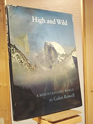 High and Wild: A Mountaineer's World