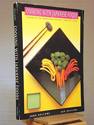 Cooking with Japanese Foods: A Guide to: Jan Belleme; John
