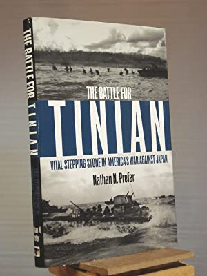 The Battle for Tinian: Vital Stepping Stone: Nathan N. Prefer