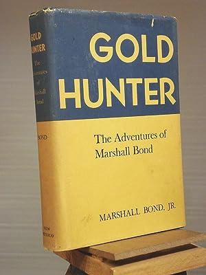 Gold Hunter: The Adventures of Marshall Bond: Marshall Bond, Jr.