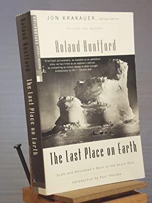 The Last Place on Earth: Scott and: Roland Huntford