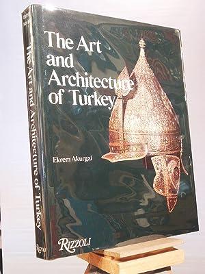 the art and architecture of turkey ekrem akurgal