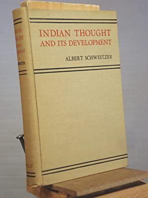 Indian Thought and Its Development: Albert Schweitzer