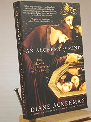 An Alchemy of Mind: The Marvel and: Diane Ackerman