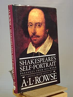 Shakespeare's Self Portrait: Passages from His Work: A. L. Rowse