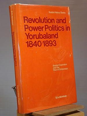 Revolution and Power Politics in Yorubaland, 1840-1893: S. A. Akintoye