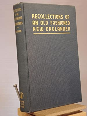 Recollections of an Old Fashioned New Englander: Frederick W. Dallinger