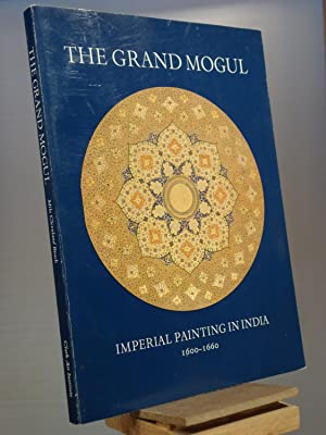 The grand Mogul: Imperial painting in India, 1600-1660