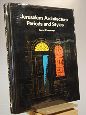 Jerusalem Architecture: Periods and styles : the Jewish quarters and public buildings outside the...