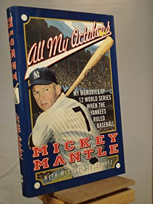 All My Octobers: My Memories of Twelve World Series When the Yankees Ruled Baseball