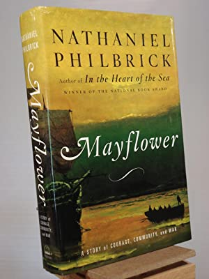 Mayflower: A Story of Courage, Community, and: Nathaniel Philbrick