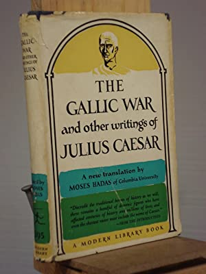 The Gallic War and Other Writings: Julius Caesar; Moses