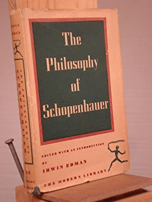 The Philosophy of Schopenhauer: Schopenhauer; Irwin Edman,