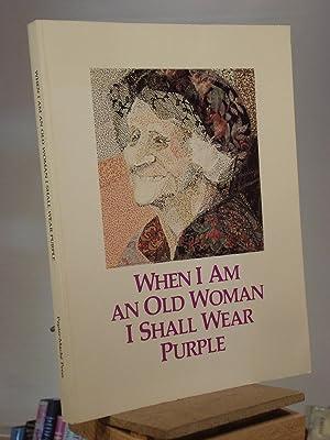 When I am an Old Woman I: Sandra Martz, ed.
