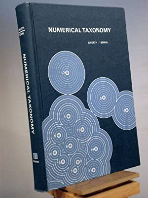 Numerical Taxonomy: The Principles and Practice of: Peter H.A. Sneath;