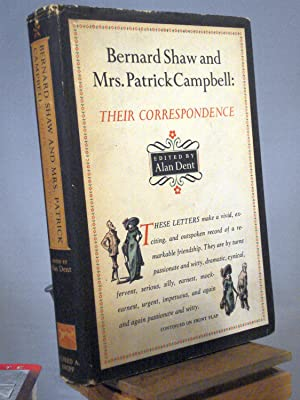 Bernard Shaw and Mrs. Patrick Campbell: Their: Alan Dent, ed.