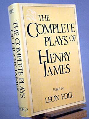 The Complete Plays of Henry James: Henry James